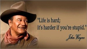John Wayne stupid